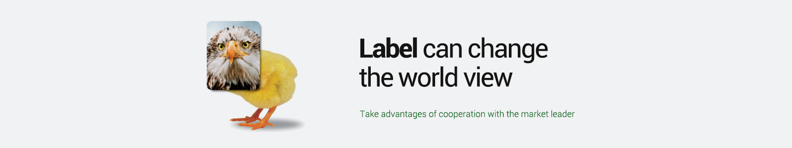 Label can change the world view